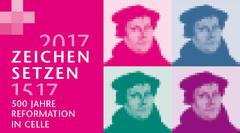 Zeichen setzten - 500 Jahre Reformation in Celle
