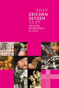 Zeichen setzen - 500 Jahre Reformation in Celle